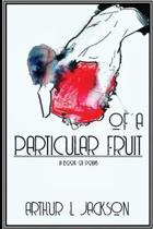 Of a Particular Fruit