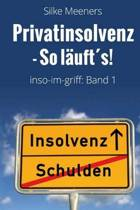 Privatinsolvenz - So L uft s!