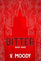 Bitter: Book Three