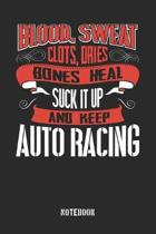 Blood clots sweat dries bones heal. Suck it up and keep Auto Racing: Dot Grid Notebook / Dot Matrix / Dotted / Memory Journal Book / Journal For Work