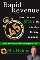Rapid Revenue - How I Uncover $10K in 45 Minutes for Any Business