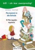 Pia kommt in die Schule. Kinderbuch Deutsch-Griechisch