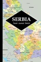Serbia Travel Journal: Write and Sketch Your Serbia Travels, Adventures and Memories