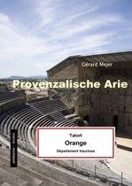 Provenzalische Arie - Tatort: Orange