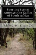 Sporting Scenes Amongst the Kaffirs of South Africa