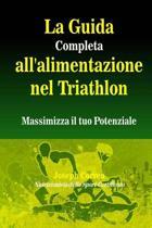 La Guida Completa All'alimentazione Nel Triathlon