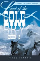 Land of the Cold Sky Book 2