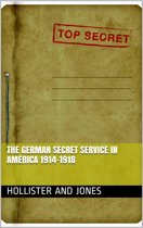 The German Secret Service in America 1914-1918