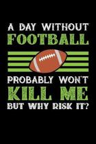 A Day Without Football Probably Won't Kill Me But Why Risk It?