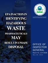 EPA Inaction in Identifying Hazardous Waste Pharmaceuticals May Result in Unsafe Disposal