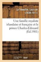 Une Famille Royaliste Irlandaise Et Fran aise Et Le Prince Charles- douard