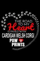 The Road To My Heart Is Paved With Cardigan Welsh Corgi Paw Prints: Cardigan Welsh Corgi Notebook Journal 6x9 Personalized Customized Gift For Cardiga