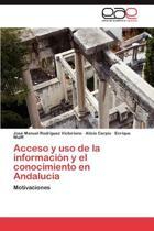 Acceso y USO de La Informacion y El Conocimiento En Andalucia