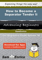 How to Become a Separator Tender Ii