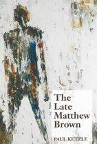 The Late Matthew Brown