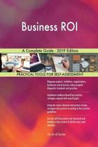 Business Roi a Complete Guide - 2019 Edition