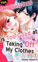 This Sexy Young Beast is Too Good at Taking Off My Clothes Vol.1 (TL Manga)
