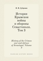 History of the Crimea War and Defense of Sevastopol. Volume 3