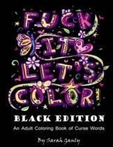 Fuck It, Let's Color! Black Edition