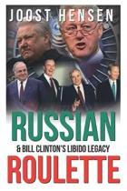 Russian Roulette, Bill Clinton's Libido Legacy...