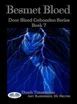 Besmet Bloed ( Door Bloed Gebonden Series Boek 7)
