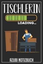 Tischlerin Loading... Azubi Notizbuch: 120 Seiten Liniert im Format A5 (6x9 Zoll) mit Soft Cover Gl�nzend.