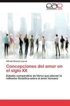 Concepciones del Amor En El Siglo XX
