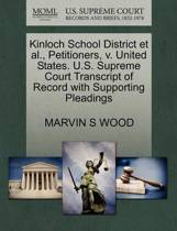 Kinloch School District Et Al., Petitioners, V. United States. U.S. Supreme Court Transcript of Record with Supporting Pleadings