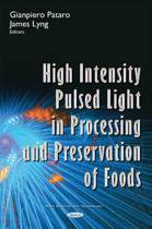 High Intensity Pulsed Light in Processing & Preservation of Foods
