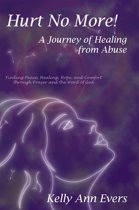 Hurt No More! A Journey of Healing from Abuse