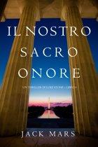 Il Nostro Sacro Onore (Un thriller di Luke Stone – Libro 6)