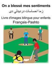 Fran�ais-Pashto On a bless� mes sentiments Livre d'images bilingue pour enfants