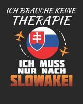 Ich Brauche Keine Therapie Ich Muss Nur Nach Slowakei: Slowakei Reisetagebuch mit Checklisten - Tagesplaner und vieles mehr- Slowakei Reisejournal - 1