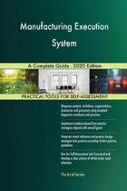 Manufacturing Execution System A Complete Guide - 2020 Edition