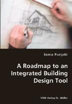 A Roadmap to an Integrated Building Design Tool