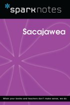 Sacajawea (SparkNotes Biography Guide)