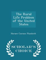 The Rural Life Problem of the United States - Scholar's Choice Edition