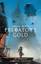 Mortal Engines 2 - Predator's Gold