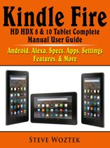 Kindle Fire HD HDX 8 & 10 Tablet Complete Manual User Guide