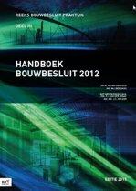 Bouwbesluit Praktijk - Handboek Bouwbesluit 2012 2012 3