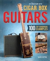 Obsession with Cigar Box Guitars