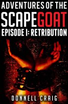 Adventures of the ScapeGoat Episode 1: Retribution