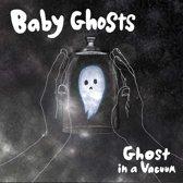 Ghosts In A Vacuum