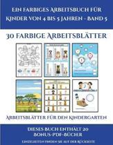 Arbeitsblatter Fur Den Kindergarten (Ein Farbiges Arbeitsbuch Fur Kinder Von 4 Bis 5 Jahren - Band 6)