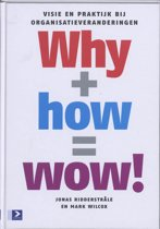 Why+ How= Wow!