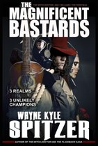 The Magnificent Bastards: 3 Realms ... 3 Unlikely Champions