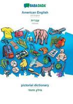 Babadada, American English - Hebrew (In Hebrew Script), Pictorial Dictionary - Visual Dictionary (In Hebrew Script)