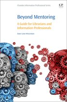 Beyond Mentoring: A Guide for Librarians and Information Professionals