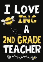 I Love Being a 2nd Grade Teacher: Teacher Notebook, Journal or Planner for Teacher Gift, Thank You Gift to Show Your Gratitude During Teacher Apprecia