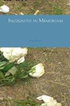 Incognito in Memoriam